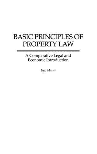 9780313311864: Basic Principles of Property Law: A Comparative Legal and Economic Introduction (Contributions in Legal Studies)