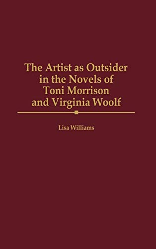 9780313311901: The Artist as Outsider in the Novels of Toni Morrison and Virginia Woolf: (Contributions in Women's Studies)