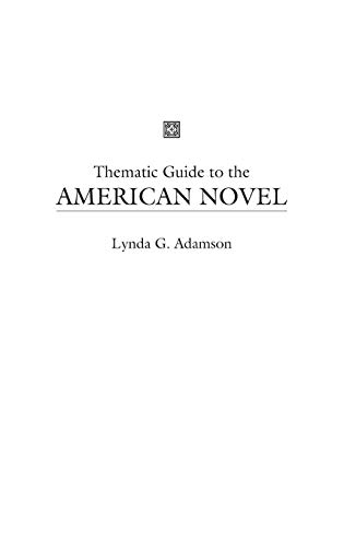 Thematic Guide to the American Novel: Adamson, Lynda G.
