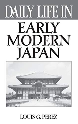 9780313312014: Daily Life in Early Modern Japan