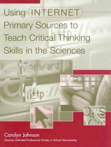 Using Internet Primary Sources to Teach Critical: Johnson, Carolyn M.