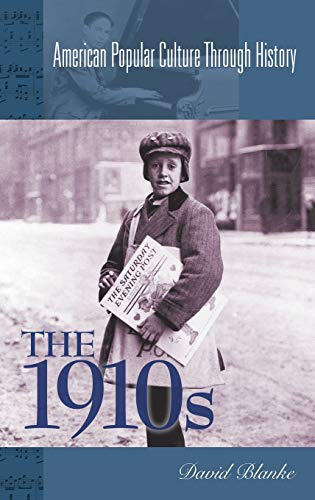 9780313312519: The 1910s (American Popular Culture Through History)