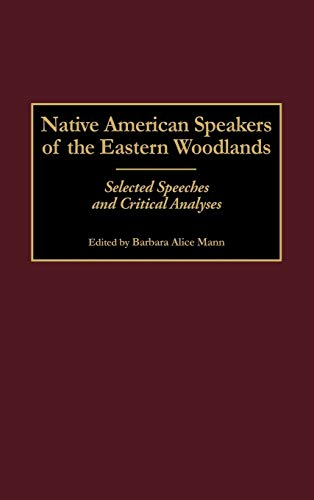 9780313312571: Native American Speakers of the Eastern Woodlands: Selected Speeches and Critical Analyses (Contributions to the Study of Mass Media and Communications)