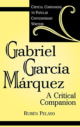 9780313312601: Gabriel García Márquez: A Critical Companion (Critical Companions to Popular Contemporary Writers)