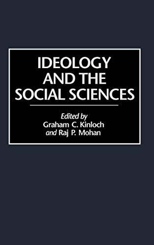 Ideology and the Social Sciences: (Contributions in: Mohan, Raj, Kinloch,