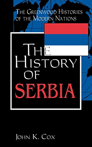 9780313312908: The History of Serbia