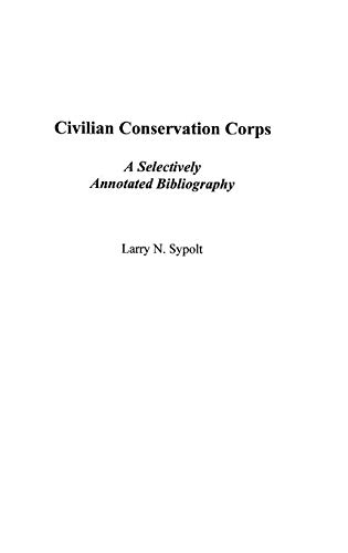 9780313313134: Civilian Conservation Corps: A Selectively Annotated Bibliography (Bibliographies and Indexes in American History)