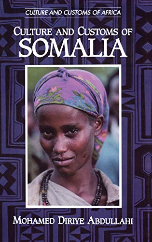 9780313313332: Culture and Customs of Somalia (Cultures and Customs of the World)