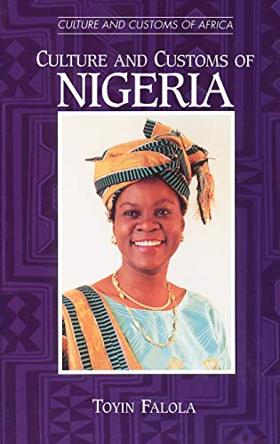 9780313313387: Culture and Customs of Nigeria (Cultures and Customs of the World)