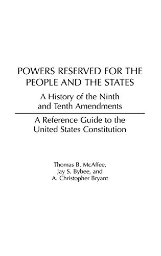 9780313313721: Powers Reserved for the People and the States: A History of the Ninth and Tenth Amendments (Reference Guides to the United States Constitution)