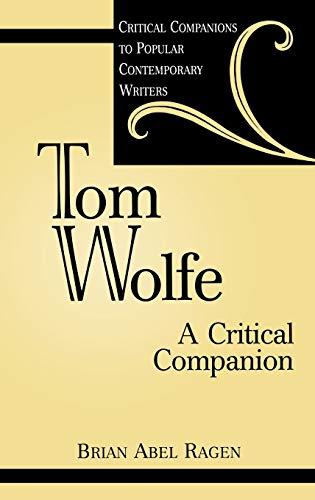 9780313313837: Tom Wolfe: A Critical Companion (Critical Companions to Popular Contemporary Writers)