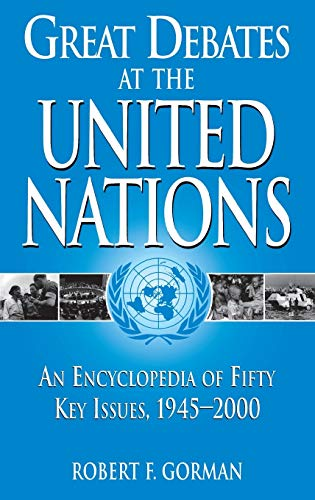 9780313313868: Great Debates at the United Nations: An Encyclopedia of Fifty Key Issues, 1945-2000