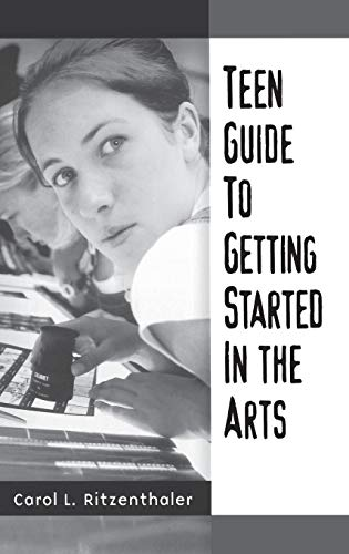 9780313313929: Teen Guide to Getting Started in the Arts