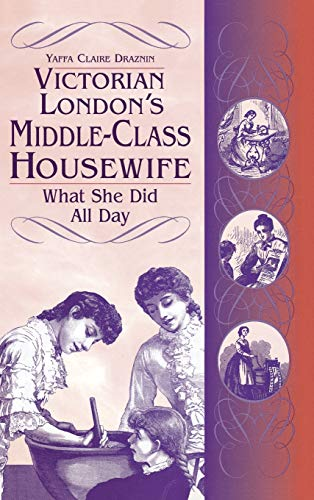 Victorian London's Middle-Class Housewife: What She Did All Day