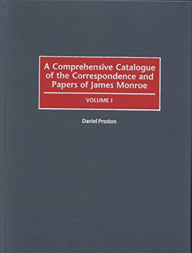 Comprehensive Catalogue of the Correspondence and Papers of James Monroe (two volumes).: PRESTON, ...