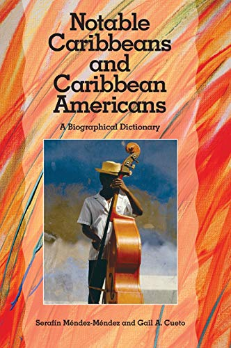 9780313314438: Notable Caribbeans and Caribbean Americans: A Biographical Dictionary