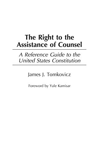 9780313314483: The Right to the Assistance of Counsel: A Reference Guide to the United States Constitution (Reference Guides to the United States Constitution)