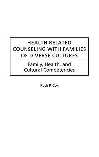 9780313314773: Health Related Counseling with Families of Diverse Cultures: Family, Health, and Cultural Competencies