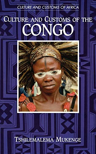 9780313314858: Culture and Customs of the Congo (Cultures and Customs of the World)