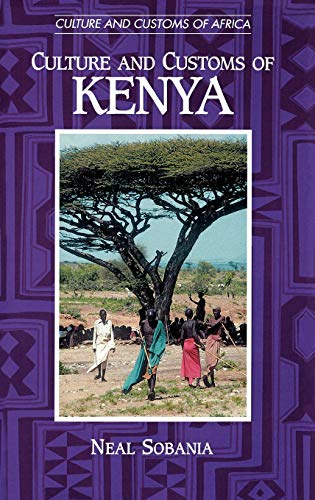9780313314865: Culture and Customs of Kenya (Cultures and Customs of the World)