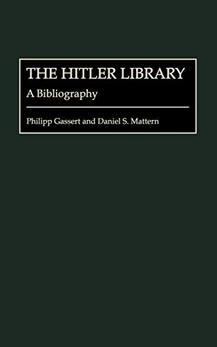 9780313314957: The Hitler Library: A Bibliography (Bibliographies and Indexes in World History)