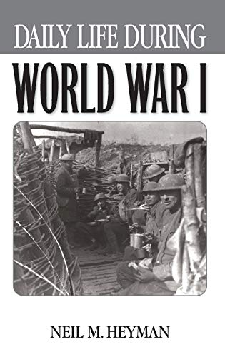 9780313315008: Daily Life During World War I: (The Greenwood Press