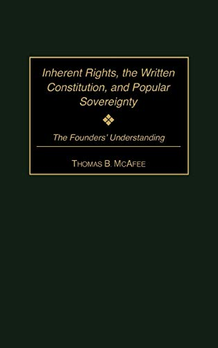 9780313315077: Inherent Rights, the Written Constitution, and Popular Sovereignty: The Founders' Understanding (World View of Social Issues)