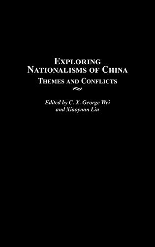 9780313315121: Exploring Nationalisms of China: Themes and Conflicts (Contributions to the Study of World History)
