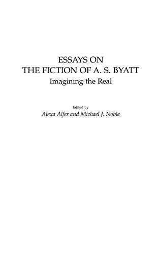 9780313315183: Essays on the Fiction of A. S. Byatt: Imagining the Real