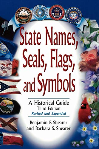 9780313315343: State Names, Seals, Flags, and Symbols: A Historical Guide, 3rd Edition