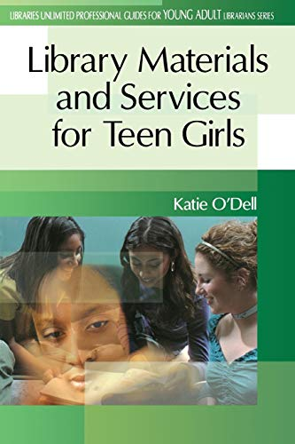 9780313315541: Library Materials and Services for Teen Girls (Libraries Unlimited Professional Guides for Young Adult Librarians Series)