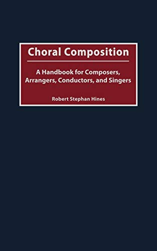 9780313315886: Choral Composition: A Handbook for Composers, Arrangers, Conductors, and Singers