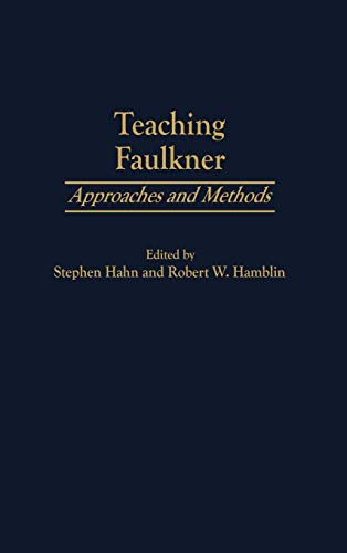 9780313315909: Teaching Faulkner: Approaches and Methods (Contributions to the Study of American Literature)