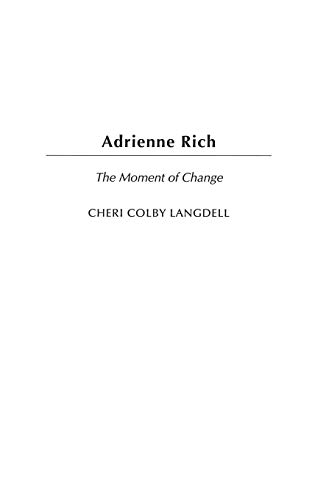 9780313316050: Adrienne Rich: The Moment of Change (Contributions in Women's Studies)