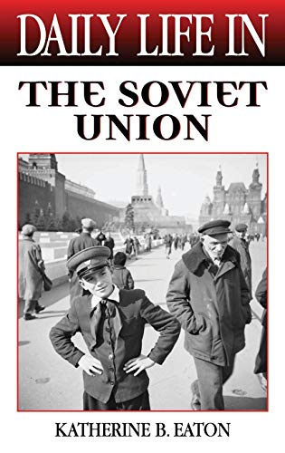 9780313316289: Daily Life in the Soviet Union