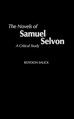 9780313316364: The Novels of Samuel Selvon: A Critical Study (Contributions to the Study of World Literature)