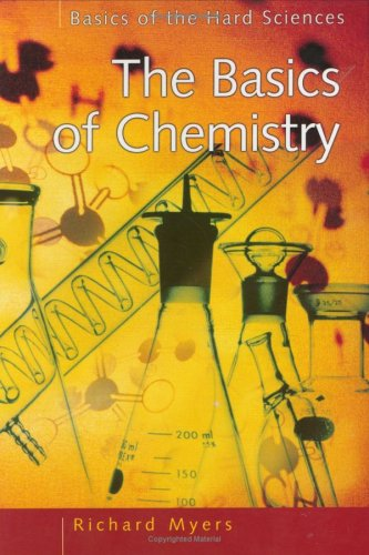 9780313316647: The Basics of Chemistry (Basics of the Hard Sciences)