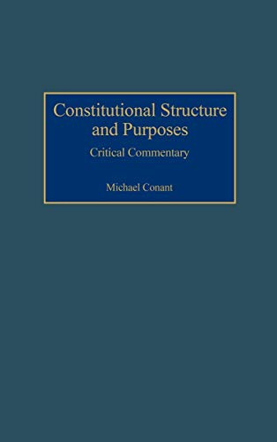 9780313316692: Constitutional Structure and Purposes: Critical Commentary (Contributions in Legal Studies)