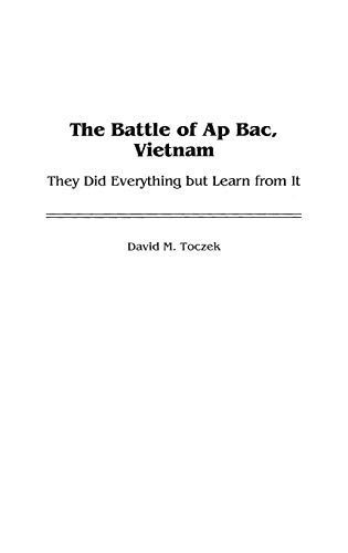The Battle of Ap Bac, Vietnam: They Did Everything but Learn from It