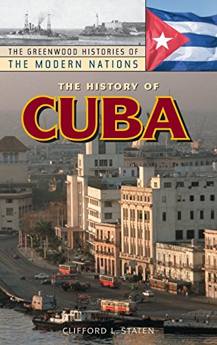 9780313316906: The History of Cuba (The Greenwood Histories of the Modern Nations)