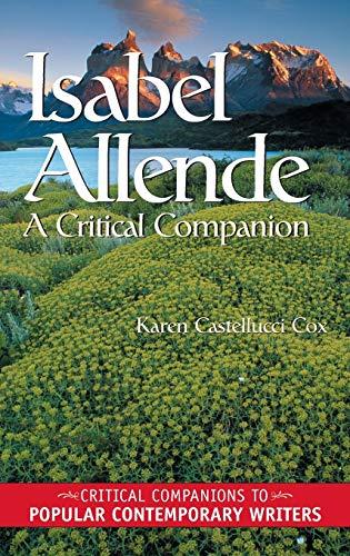 Isabel Allende: A Critical Companion: Karen Castellucci Cox