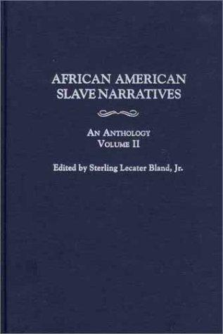 9780313317170: African American Slave Narratives: An Anthology, Volume II
