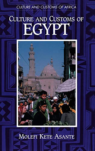 9780313317408: Culture and Customs of Egypt (Cultures and Customs of the World)