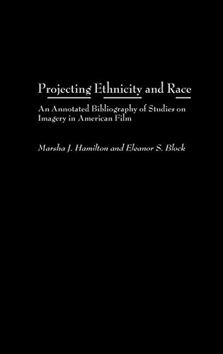 9780313317415: Projecting Ethnicity and Race: An Annotated Bibliogaphy of Studies on Imagery in American Film (Bibliographies and Indexes in Ethnic Studies)