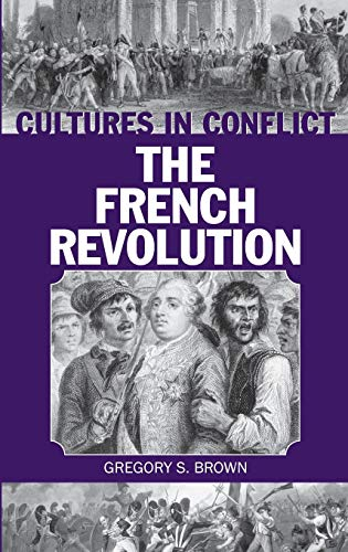 9780313317897: Cultures in Conflict--The French Revolution (The Greenwood Press Cultures in Conflict Series)