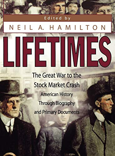 9780313317996: Lifetimes: The Great War to the Stock Market Crash American History Through Biography and Primary Documents