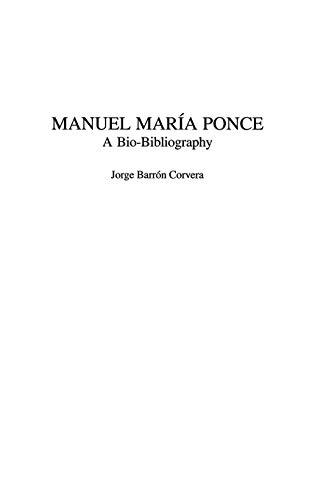 9780313318238: Manuel María Ponce: A Bio-Bibliography (Bio-Bibliographies in Music)