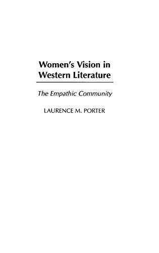 Women's Vision in Western Literature: The Empathic Community (Contributions in Women's Studies) (0313318301) by Porter, Laurence M.