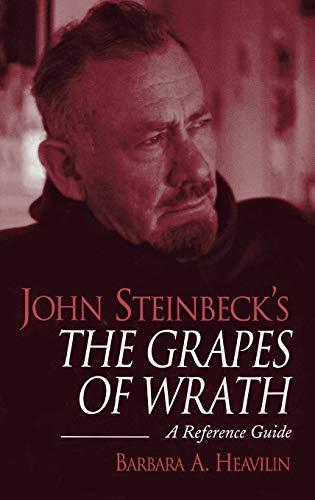 John Steinbeck's The Grapes of Wrath: A: Heavilin, Barbara A.