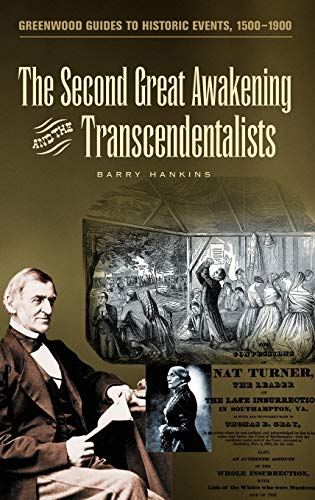9780313318481: The Second Great Awakening and the Transcendentalists (Greenwood Guides to Historic Events 1500-1900)